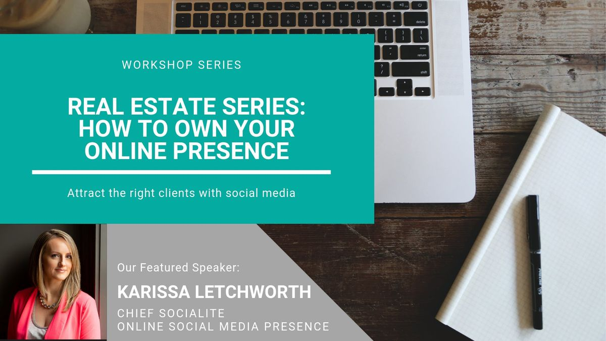 Real Estate Series How to Own Your Online Presence