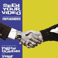SEEN YOUR VIDEO - play the music of The Replacements
