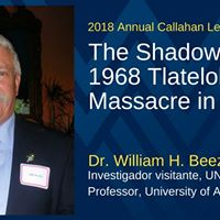 Dr. William Beezley 2018 Callahan Lecture