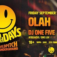 Acid Fridays Welcomes- OLAH wResident DJ One Five