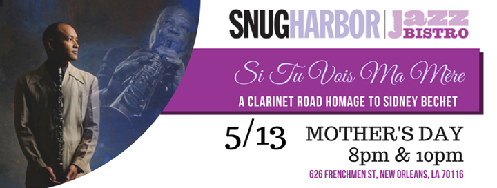 Mothers Day Homage To Sidney Bechet At Snug Harbor Louisiana
