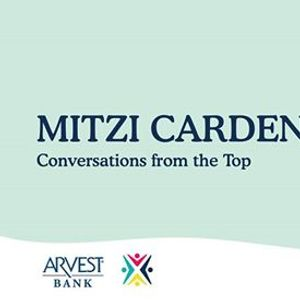 Arvest Bank: Conversations from the Top with Mitzi Cardenas at