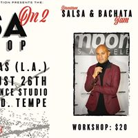 Salsa On 2 Workshop with Noel Rojas (L.A.)