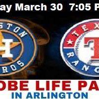 March 30 Houston Astros vs. Texas Rangers