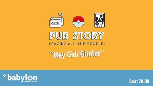 Pub Story Hey Gidi Gnler  Babylon stanbul