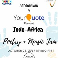 YourQuote Indo-Africa Poetry  Music Jam (With Art Caravan)