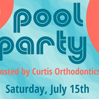 Curtis Orthodontics Patient Appreciation Pool Party July 15 2017