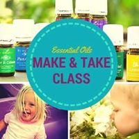 Make and Take Class with Essential Oils