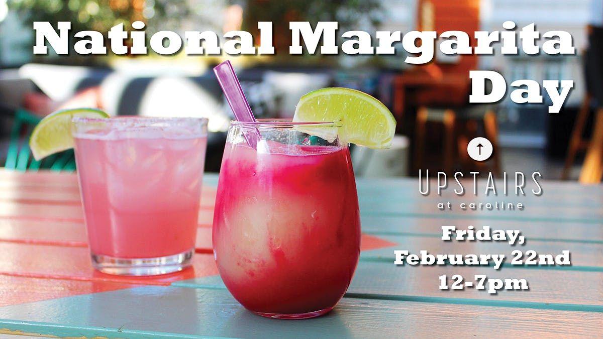 National Margarita Day at Upstairs at Caroline