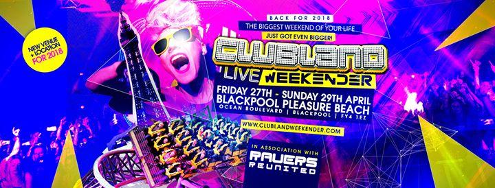 Clubland Live - Weekender 18