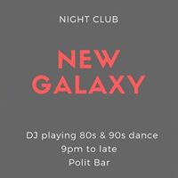 Nightclub NEW Galaxy - playing your 80s &amp 90s faves