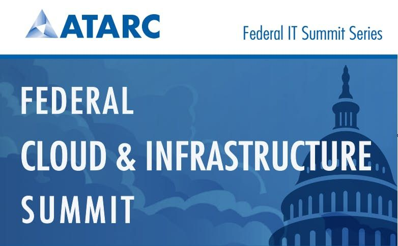 ATARC Federal Cloud & Infrastructure Summit