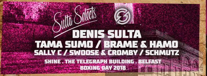 Shine Boxing Day Sulta Selects - Denis Sulta - sold out