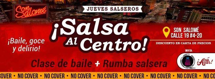 Salsa Al Centro - Los jueves tambin se baila salsa
