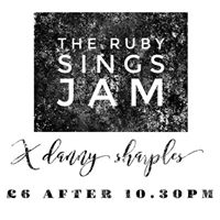 The Ruby Sings Jam with Danny Sharples