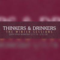 THINKERS &amp DRINKERS The Winter Sessions