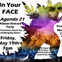 In Your Face Agenda 21 Album Release Party