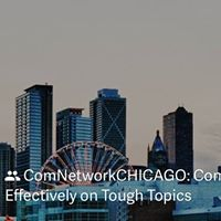 ComNetworkCHICAGO Communicating Effectively on Tough Topics