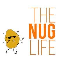 The Nug Life