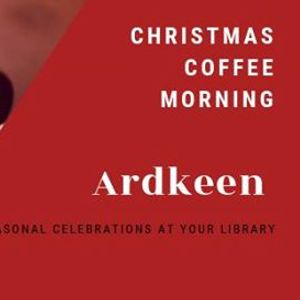 Coffee Morning - Ardkeen Library