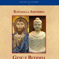 Presentazione &quotGes e Buddha in dialogo&quot di Raffaella Arrobbio