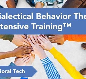 Dialectical Behavior Therapy Intensive Training
