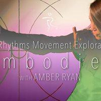Embodied A 5Rhythms Movement Exploration w Amber Ryan