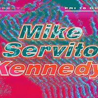 BAR presents Mike Servito &amp Kennedy
