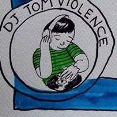 Tom ViolenceDj