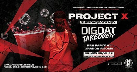 Project X  Digdat Takeover  Free B4 1130 PM