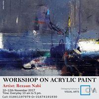 Workshop on Acrylic Paint  Artist Rezaun Nabi