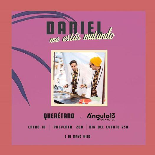 Daniel me ests matando _ Quertaro