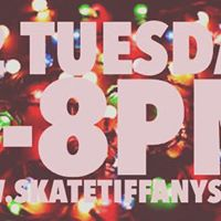 2 Tuesday All day Skate