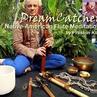 DreamCatcher Native Flute Meditation (3) by Preston Klik