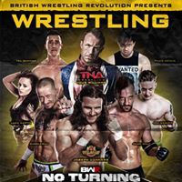 British Wrestling Revolution presents No Turning Back