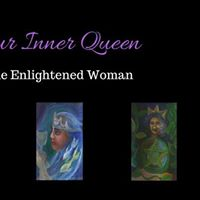 Discover Your Inner QueenLadies Night for the Enlightened Woman