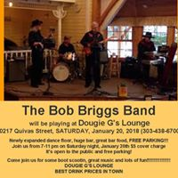 The Bob Briggs Band will be playing at Dougie Gs Lounge