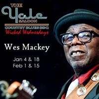Dance to the blues with Wes Mackey on Wicked WED.s AT the YALE.