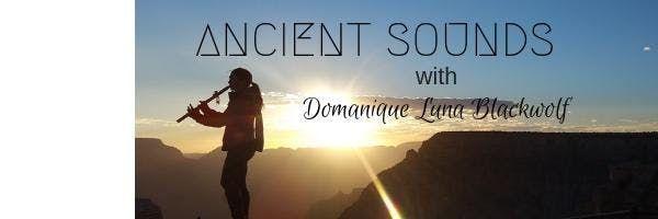 Ancient Sounds with Domanique Blackwolf