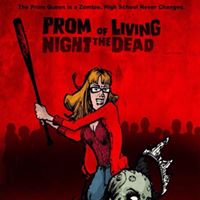 Theatrex Presents Prom Night of the Living Dead A Zombie High School Musical  Fringe Festival 2017