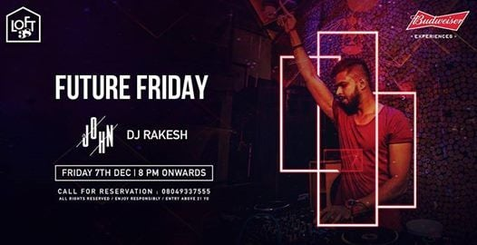 LOFT 38 I Future Friday featuring DJ John & Rakesh