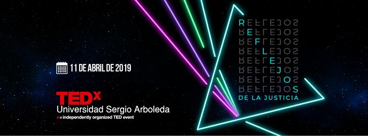 TEDxUniversidadSergioArboleda - Reflejos de la Justicia