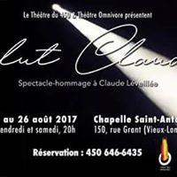 Salut Claude Spectacle hommage  Claude Lveille