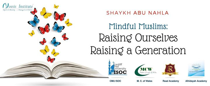 Mindful Muslims Raising Ourselves Raising a Generation