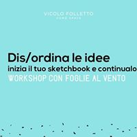 Disordina le idee - workshop con Foglie al Vento