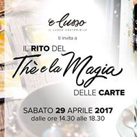 29 Aprile in E-Lusso il rito del th e la magia delle carte.