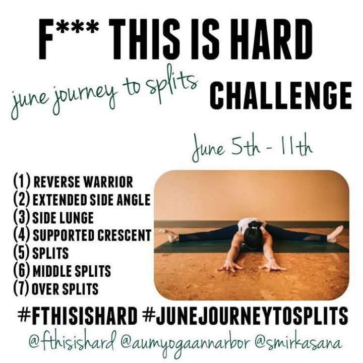 F*** This is Hard: June Journey to Splits Challenge at AUM Yoga, Ann