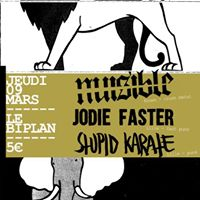 Nuisible - Jodie Faster - Stupid Karate  Le Biplan