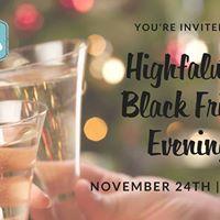 Highfalutin Black Friday Evening