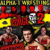 Alpha-1 Wrestling  The Purge 2  July 30th 2017